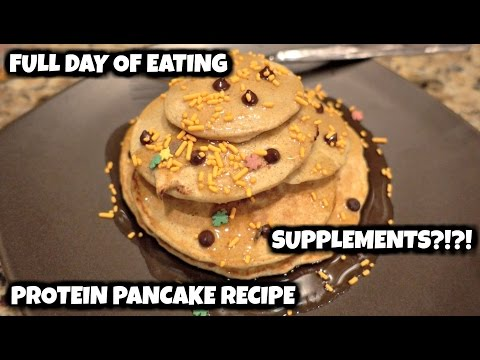 Full Day of Eating, Supplements, and Protein Pancake Recipe