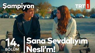 Şahin, Nesli'ye Duygularını Açıklıyor! | Şampiyon 14. Bölüm