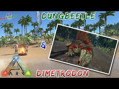 Dimetrodon-Dungbeetle-Special - Ark Survival Evolved - Die Arkrobaten - DEUTSCH/GERMAN