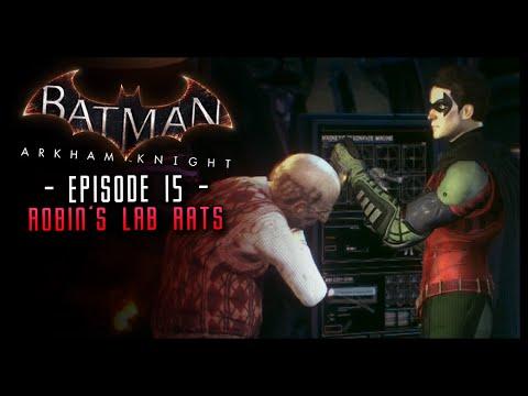Batman Arkham Knight: PART 15 Robin's Lab Rats