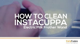 How To Clean InstaCuppa Electric Milk Frother Wand