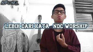 Download Lagu Lebih dari kata - Ndc Worship by Kepokel MP3