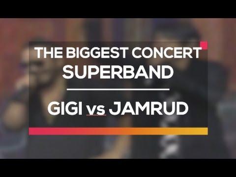 Gigi Vs Jamrud (The Biggest Concert Super Band)