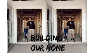 BUILDING OUR HOUSE TOUR!!