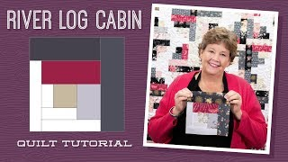 "Make a ""River Log Cabin"" Quilt with Jenny!"