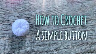 Как связать простую пуговку крючком! / How to crochet a simple button