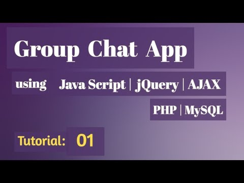 Group Chat App using PHP with jQuery|JavaScript|AJAX - 01 Project Overview