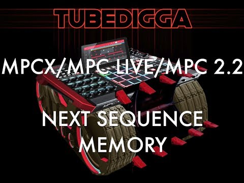 MPCX MPC LIVE MPC 2 2 NEXT SEQUENCE MEMORY