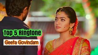 Top 5 Geeta Govindam Lovely Ringtone || All Lovely Ringtone Of Movie Geeta Govindam