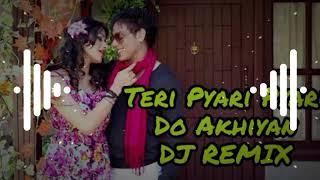 Dj Anil Production _-_Teri Pyari Pyari Do Akhiyan _-_ Hard Bas