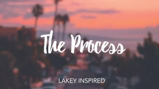 LAKEY INSPIRED - The Process