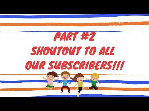 PART# 2 SHOUTOUT TO ALL OUR SUBSCRIBERS!!! ABC SONG|Nursery Song For Kids!! Thank You Friends!!