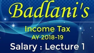 Income Tax : AY 18-19 : Salary : Lecture 1