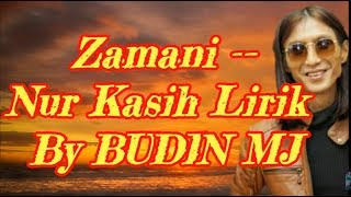 Zamani -- Nur Kasih Lirik By BUDIN MJ