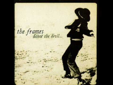 11 the frames - Dance the Devil Back into his Hole - YouTube