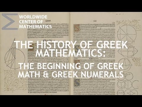 Greek Mathematics: The Beginning of Greek Math & Greek Numerals