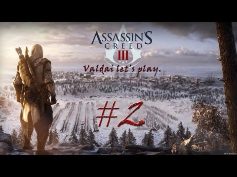 """Смотреть прохождение игры Assassin's Creed 3. Серия 2 - """"Добро пожаловать в Бостон."""""""