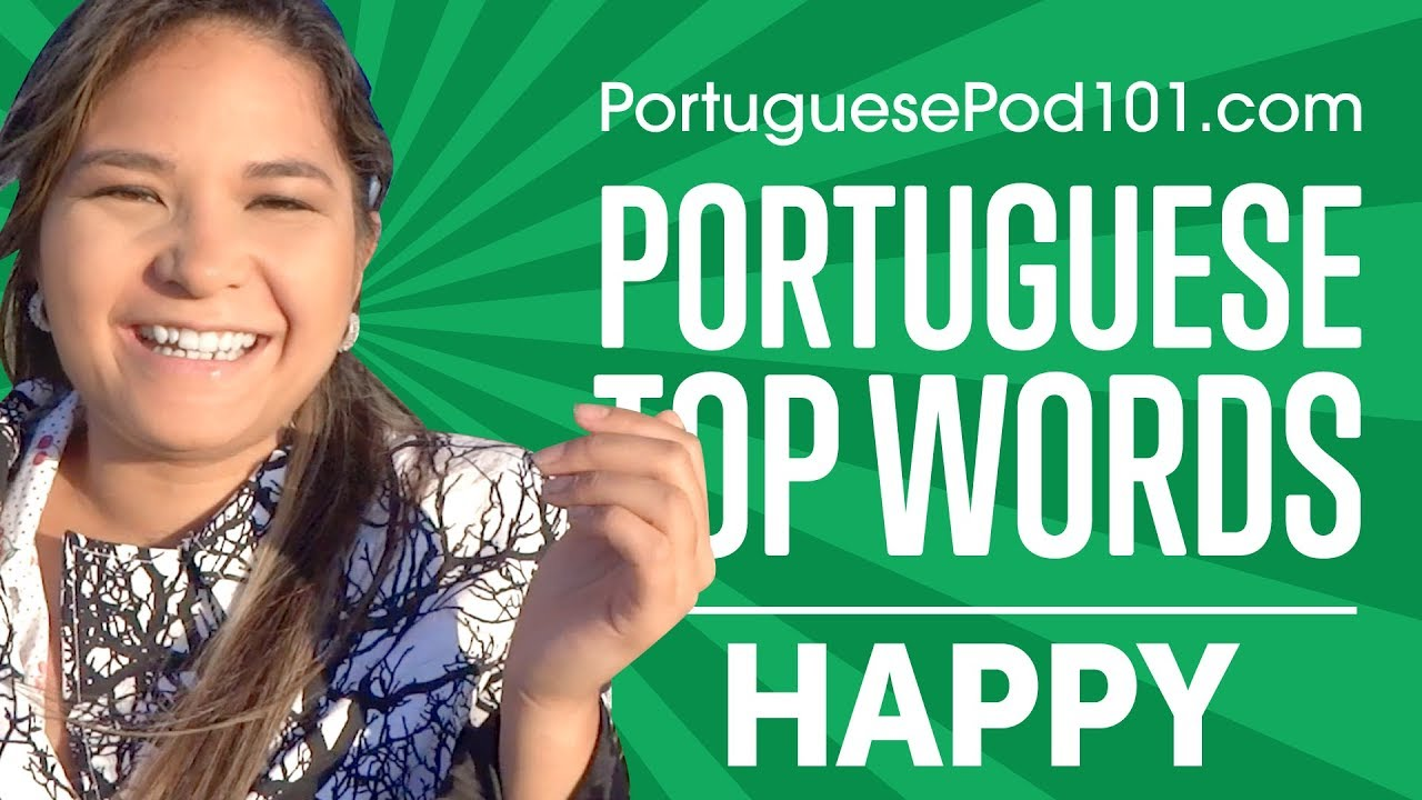 Learn the Top 10 Happy Words in Portuguese