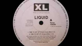 Liquid - Time To Get Up (Liquid House Mix) [1993]