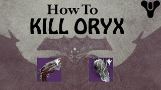HOW TO KILL ORYX | DESTINY KINGS FALL RAID (Explained)