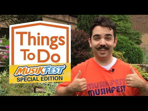 Things To Do - Musikfest - Aug. 5-7