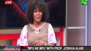 Mpu ne Mpu on Adekye Nsroma with Prof. Joshua Alabi