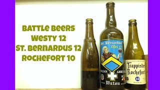 Battle Beers: Wesvletern 12 vs. Rochefort 10 vs. St. Bernardus 12 - Ep. #587