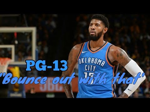 "Paul George (PG-13) Mix- ""Bounce Out With That"" 2018"