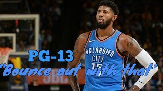 """Paul George (PG-13) Mix- """"Bounce Out With That"""" 2018"""