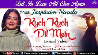 Jaspinder Narula Kuch Kuch Dil Mein | LYRICAL VIDEO | Valentine Day Special Song | Best Hindi Song