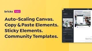 Bricks 1.3.2 - Auto-Scaling Canvas Copy \u0026 Paste Elements Sticky Elements