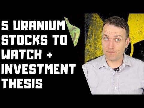 5 URANIUM STOCKS ANALYZED + MY INVESTMENT THESIS