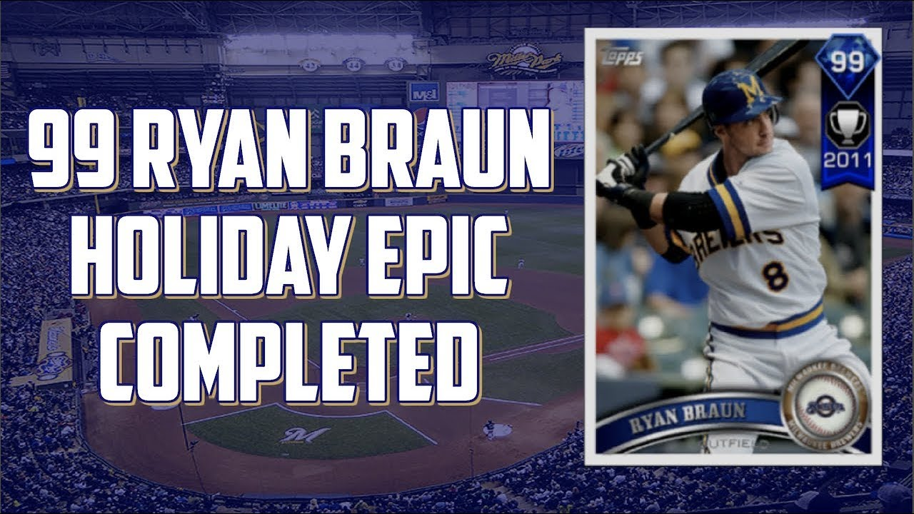 99 RYAN BRAUN HOLIDAY EPIC COMPLETED MLB The Show 17 Epics