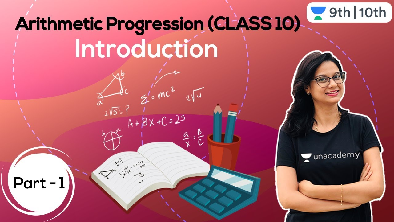 Class 10: Arithmetic Progression - Part 1 | CBSE | ICSE | Unacademy Class 9 and 10 | Shweta Gupta