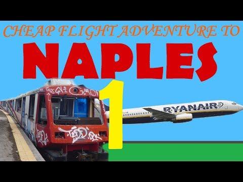 Cheap Flight Adventure To Naples (part 1)