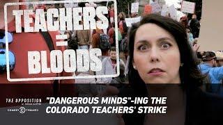 """Dangerous Minds""-ing the Colorado Teachers' Strike - The Opposition w/ Jordan Klepper"