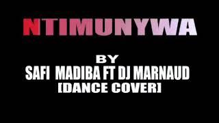 Download Ntimunywa by safi madiba ft dj marnaud  (cover dance )