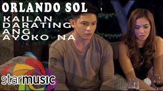 """Kailan Darating Ang Ayoko Na """"with dialogue"""" - Orlando Sol (Music Video)"""