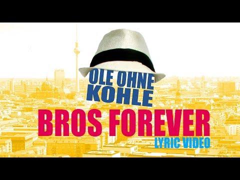 Bros Forever - Ole Ohne Kohle (Lyric Video)