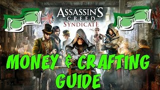 ASSASSIN'S CREED: SYNDICATE ★ How to Make BIG Money & Crafting Guide!