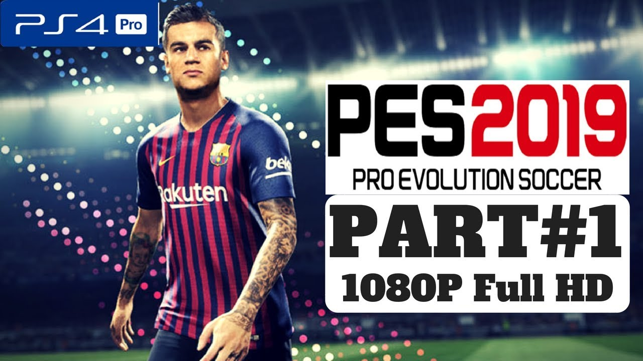 PES 2019 BECOME A LEGEND CAREER Gameplay Walkthrough Part 1 – PS4 1080p  Full HD - No Commentary