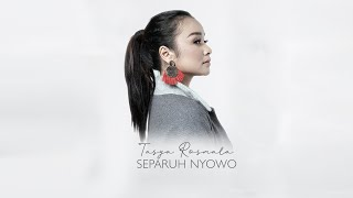 Download lagu Tasya Rosmala Ft TheRosmala Separuh Nyowo MP3