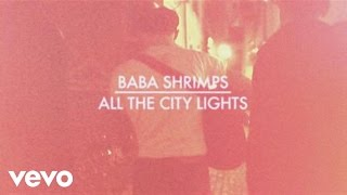 Baba Shrimps - All the City Lights