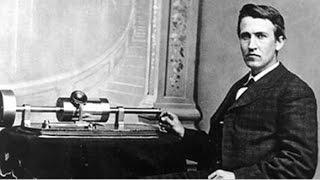 偉大なエジソン 人類史上初の録音、トーマス・エジソンが自らの声で録音...