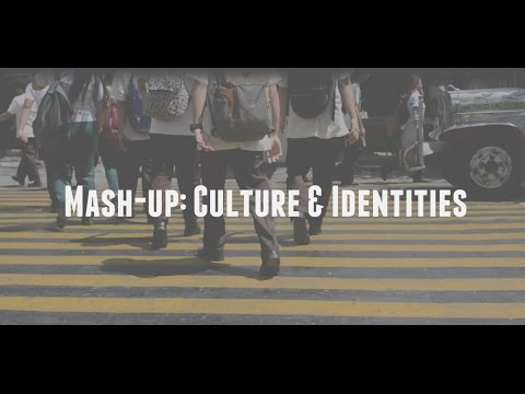Mash-up: Culture & Identities