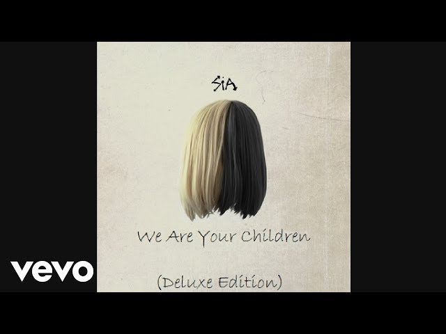Sia - We Are Your Children (Deluxe Edition)