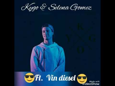Kygo & Selena Gomez - it ain't me (Ft. Vin Diesel)