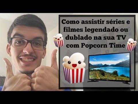 Como assistir séries e filmes legendado ou dublado na sua TV com Popcorn Time!