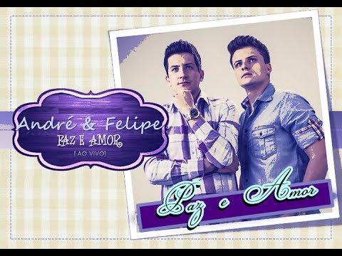 Andre E Felipe Paz E Amor Cd Paz E Amor 2013 Youtube