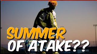 Summer of Eternal Atake?